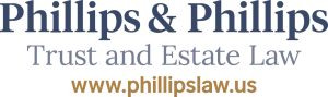 Phillips & Phillips Trust and Estate Law