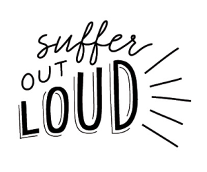 Suffer Out Loud
