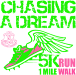 Chasing a Dream 5K and Mile Run/Walk