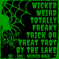 Second Annual Wicked Weird and Totally Freaky Trick or Treat Trot by the Lake 5k/10k