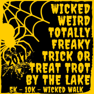 Third Annual Wicked Weird and Totally Freaky Trick or Treat Trot by the Lake 5k/10k