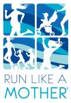 Run Like A Mother- Portland, OR