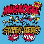Muskogee Super Hero 5k & Fun Run