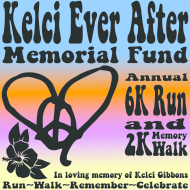 6th Annual Kelci Ever After Memorial 6K Run and 2K Memory Walk