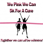 We Pink We Can 5K For A Cure