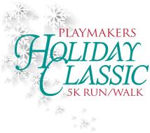 Playmakers Holiday Classic 5k Fun Run/Walk