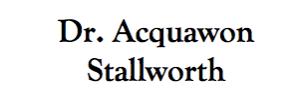 Dr. Acquawon Stallworth