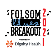Folsom BluesBreakout Presented by Dignity Health