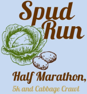 Spud Run Half Marathon, 5K and Cabbage Crawl