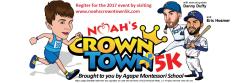 Noah's Crown Town 5K Run/Walk - Register at www.noahscrowntown5k.com