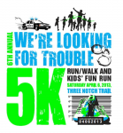 We're Looking for Trouble 5K Run/Walk and Kids' Fun Run