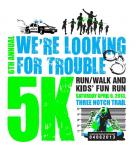 We're Looking for Trouble 5K Run/Walk and Kids' Fun Run