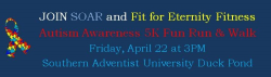 SOAR & Fit for Eternity Fitness ~ Autism Awareness 5K Fun Run and Walk