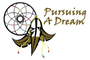 Pursuing a Dream