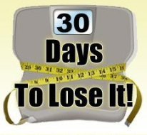 30 Days To Lose It!