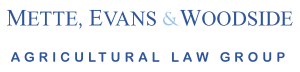Mette, Evans & Woodside - Agricultural Law Group