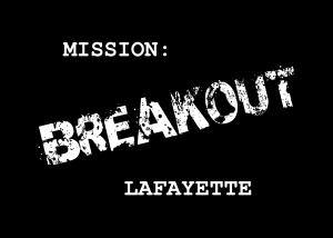 Mission Breakout Lafayette