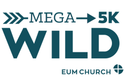 THE MEGA WILD 5K PRESENTED BY EUM CHURCH