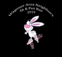 Wagoner Area Neighbors 5k and Bunny Color Run/Walk