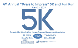 "6th Annual ""Dress to Impress"" 5K Run/Walk by Raleigh-Wake Human Resource Management Association"
