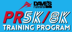 Dave's PR 5K & 8K Training Program