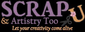 Scrap U & Artistry Too