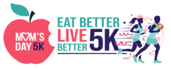 Eat Better Live Better Mom's Day 5K