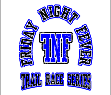 FNF - Friday Night Fever Trail Race Series