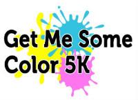 Get Me Some Color 5K
