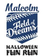 Malcolm Field of Dreams Halloween Fun Run
