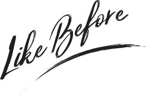 Like Before