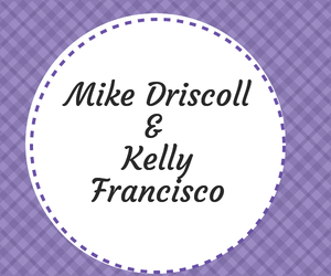 Mike Driscoll & Kelly Francisco