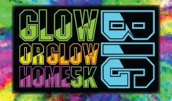 Glow Big or Glow Home