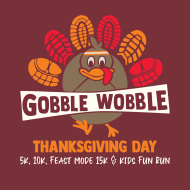 Thanksgiving Day Gobble Wobble 5k, 10k, Feast Mode 15k & 1k Kids Fun Run