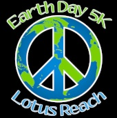 5th Annual Earth Day 5K Run/Walk by Lotus Reach