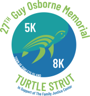 27th ANNUAL TURTLE STRUT 5K/8K. In Memory of Chief Guy Osborne and in support of The Family Justice Center