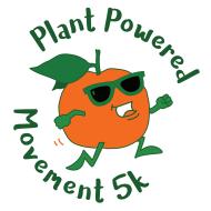 Plant Powered Movement 5k & 1 Mile Fun Walk!