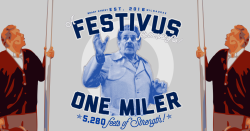 The Un-Holiday Festivus One Miler: 5280 Feets of Strength