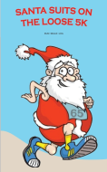 Santa Suits On The Loose 5K Walk/Jog/Run - Virtual Challenge 2020