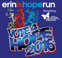 Vote For Hope Run 2016- Benefiting Erin is Hope