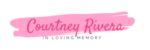 In Memory of Courtney Rivera