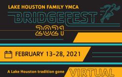 Lake Houston Family YMCA VIRTUAL Bridge Fest presented by HCA Houston Healthcare Kingwood