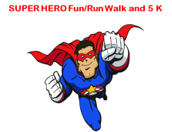 Super Hero Fun Run Walk & 5K