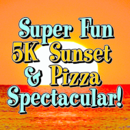 Super Fun 5K Sunset & Pizza Spectacular!