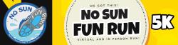No Sun Fun Run