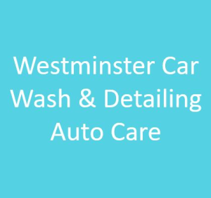 Westminster Car Wash & Detailing Auto Care