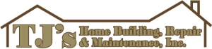 TJ's Home Building, Repair & Maintenance, INC.