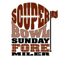 SOUPer Bowl Sunday FORE! Miler