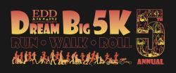 Dream Big 5k: Run * Walk * Roll