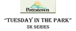 Pottstown's Tuesday In The Park 5k Series & Kids Fun Run